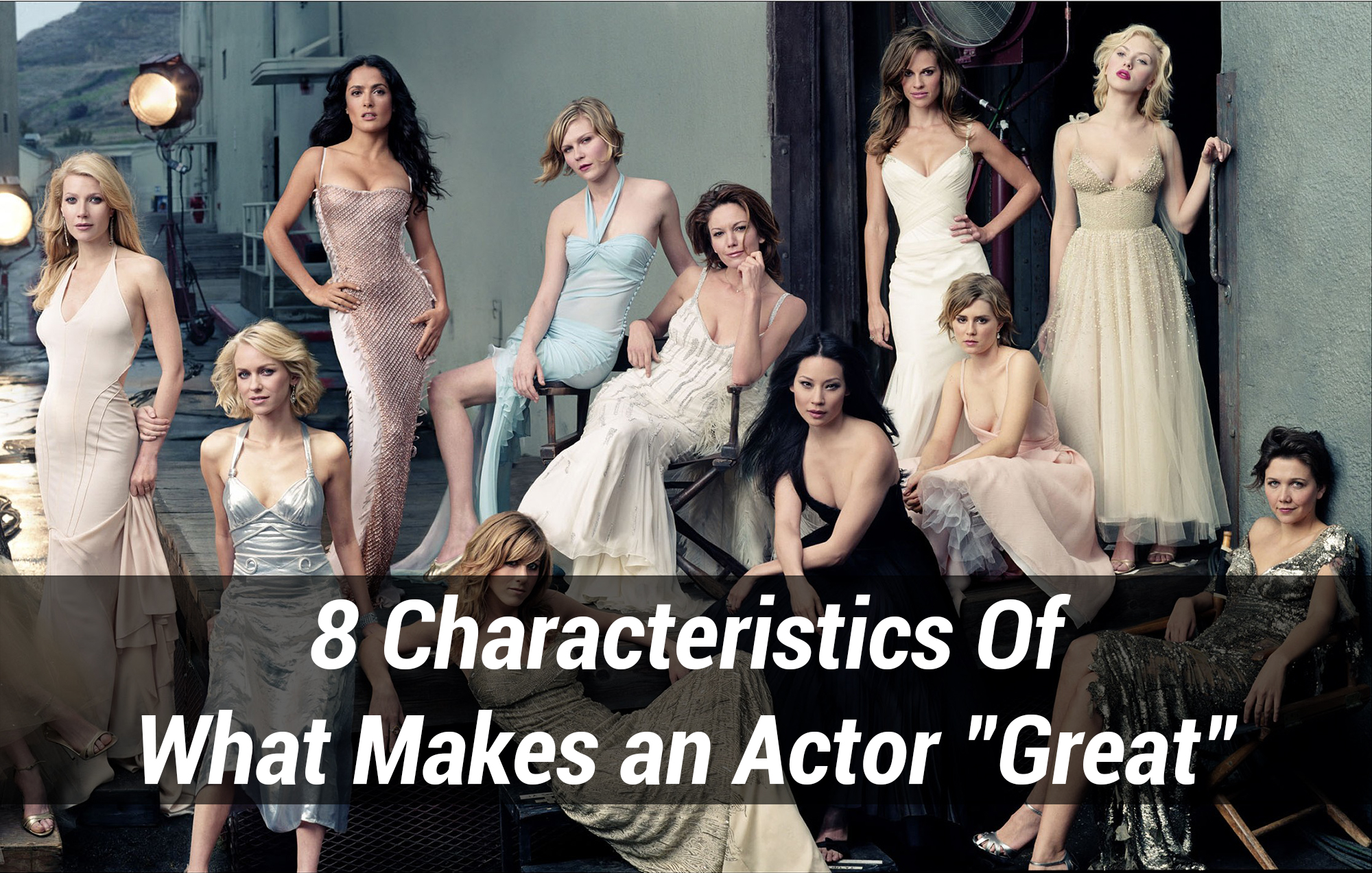 "8 Characteristics Of What Makes an Actor ""Great"""
