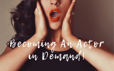 Becoming An Actor in Demand!